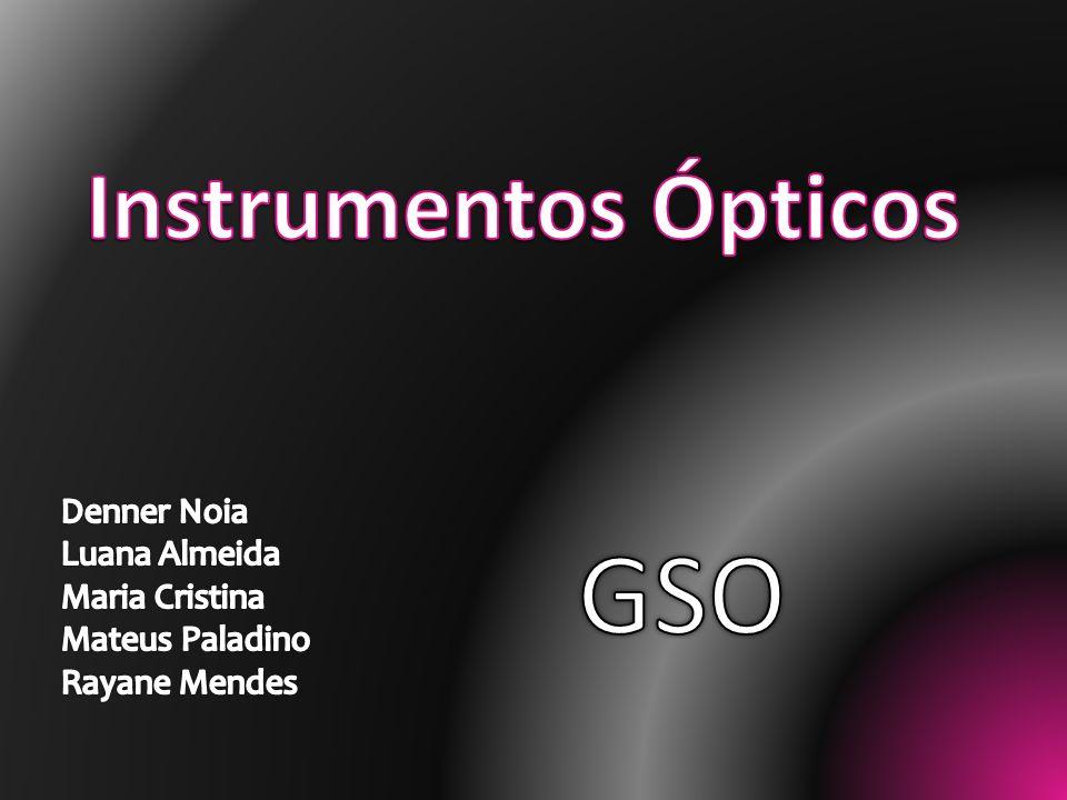 GSO Instrumentos Ópticos Denner Noia Luana Almeida Maria Cristina
