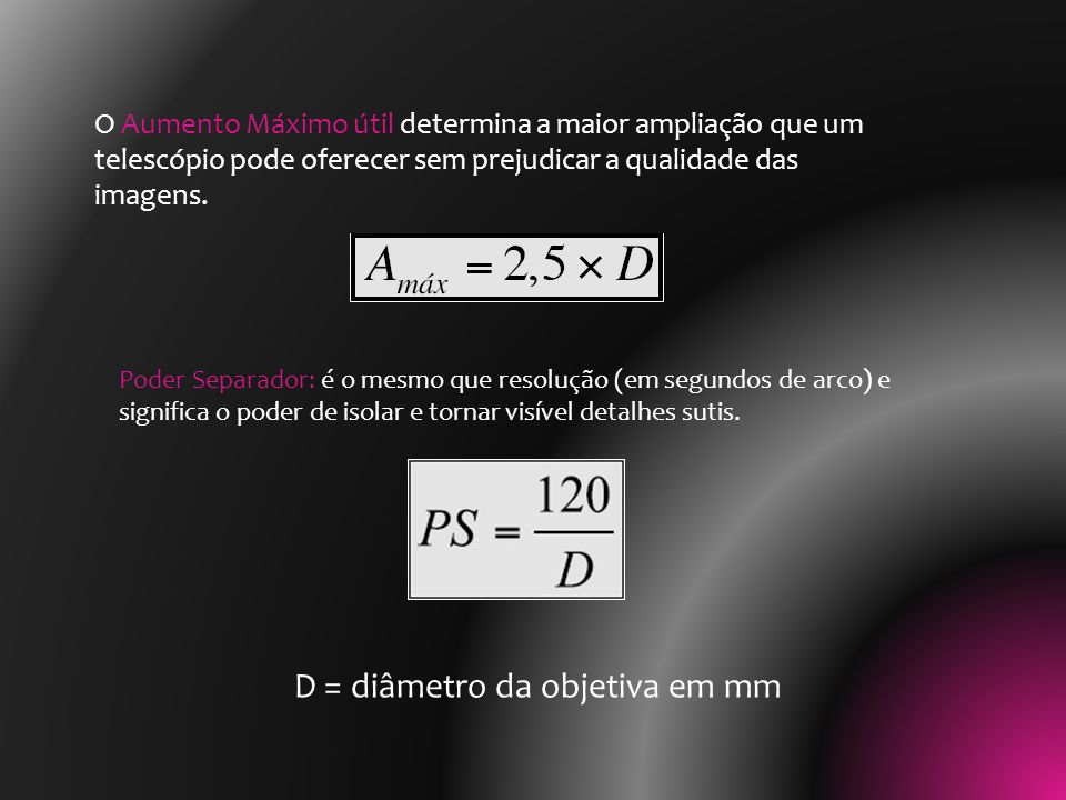 D = diâmetro da objetiva em mm