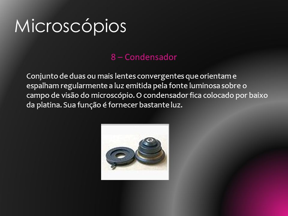 Microscópios 8 – Condensador