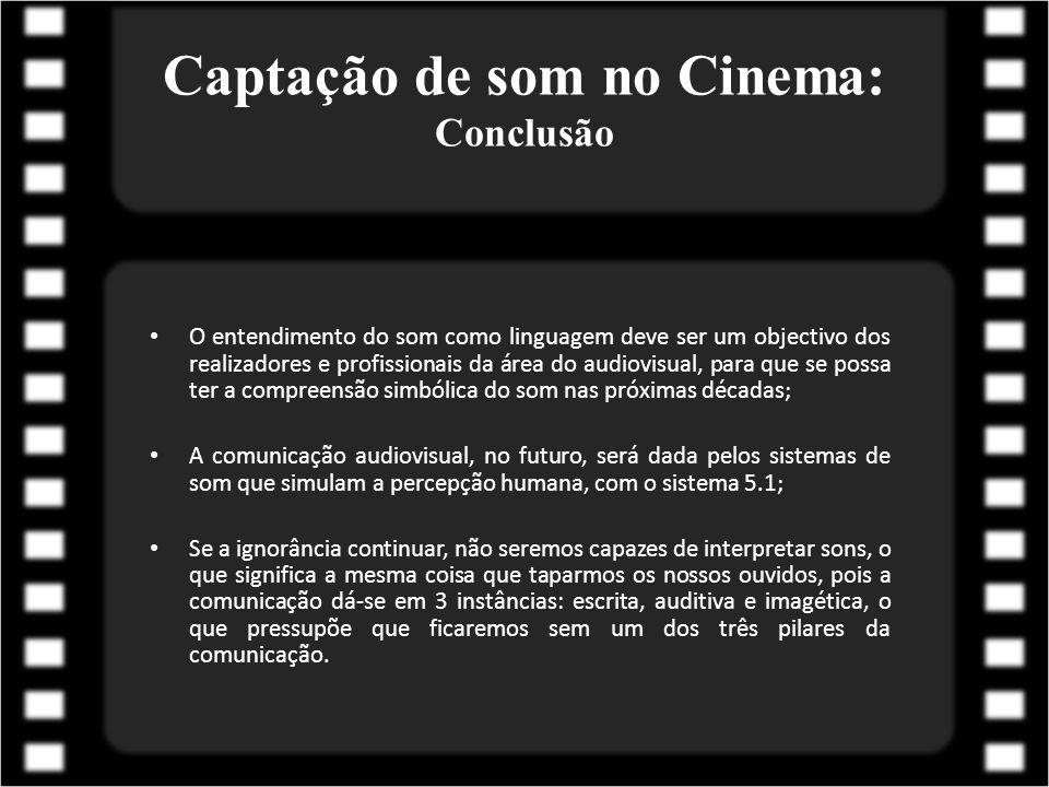 Captação de som no Cinema: Conclusão