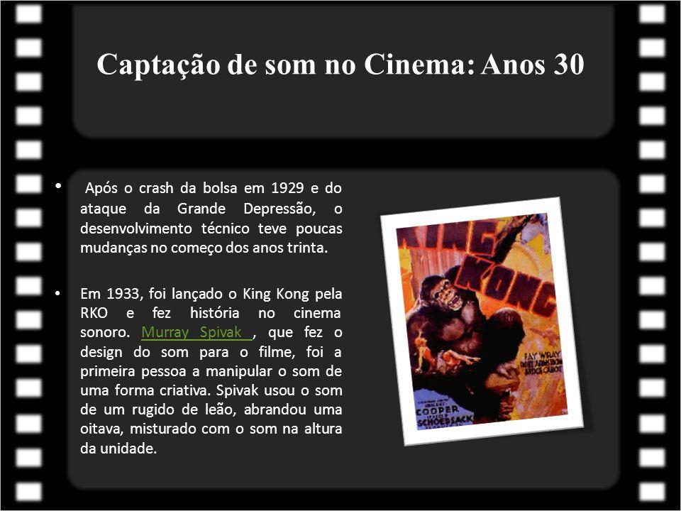 Captação de som no Cinema: Anos 30