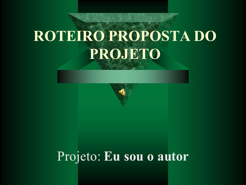 ROTEIRO PROPOSTA DO PROJETO