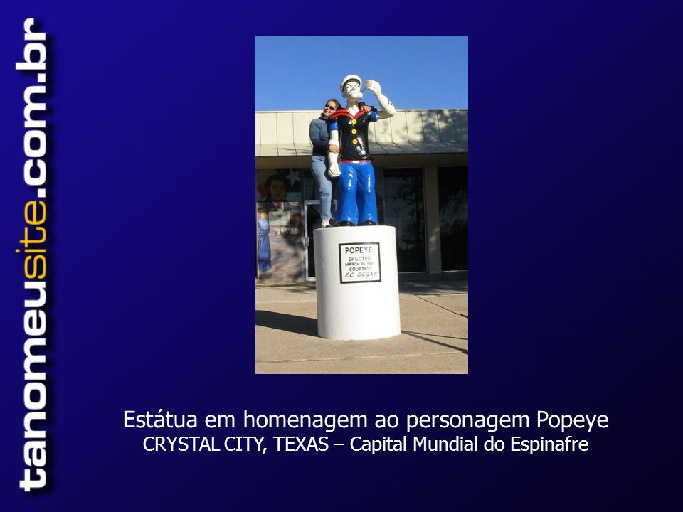 Estátua em homenagem ao personagem Popeye CRYSTAL CITY, TEXAS – Capital Mundial do Espinafre
