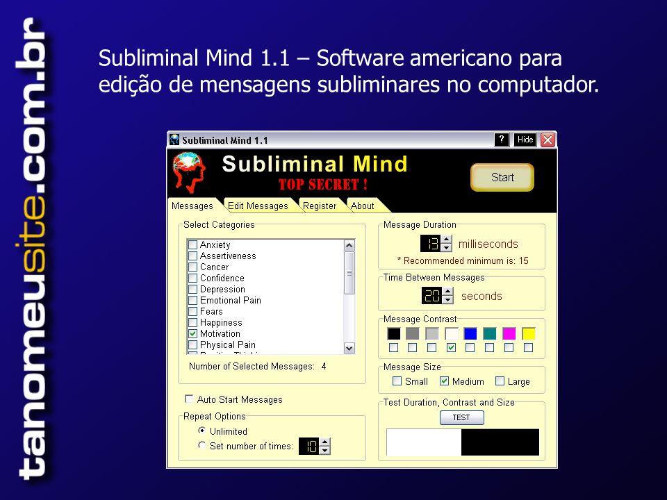 Subliminal Mind 1.1 – Software americano para edição de mensagens subliminares no computador.