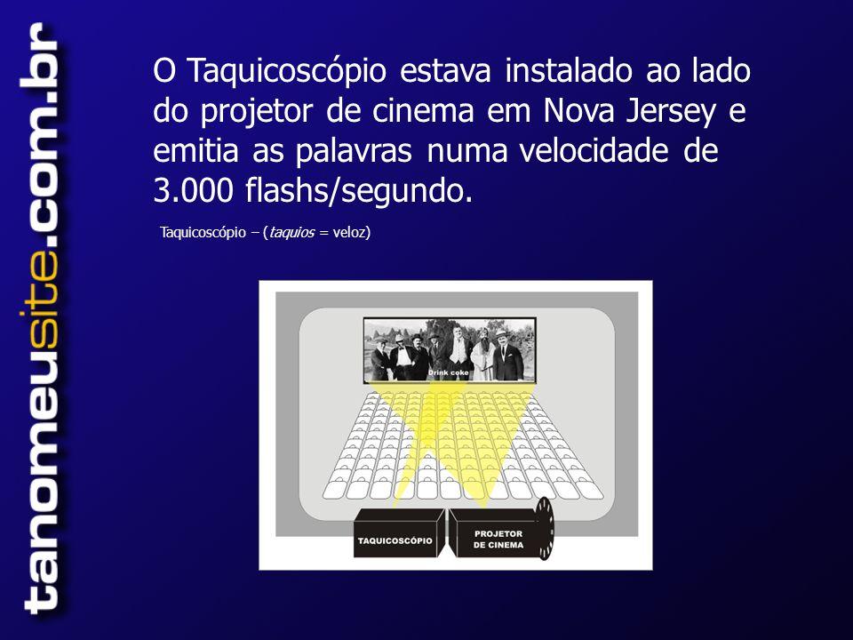 O Taquicoscópio estava instalado ao lado do projetor de cinema em Nova Jersey e emitia as palavras numa velocidade de 3.000 flashs/segundo.