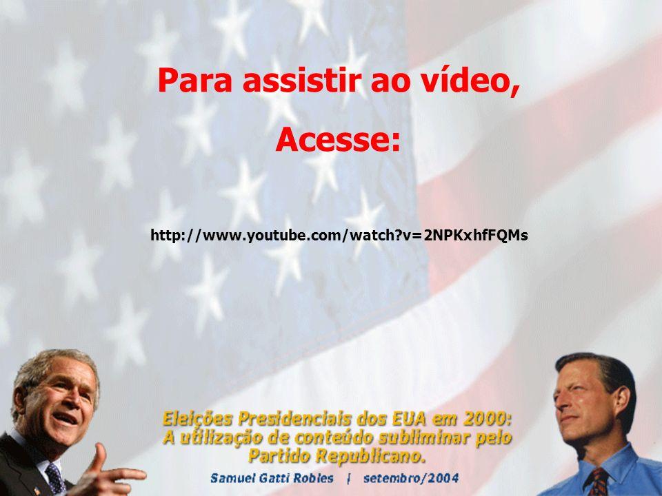Para assistir ao vídeo, Acesse: