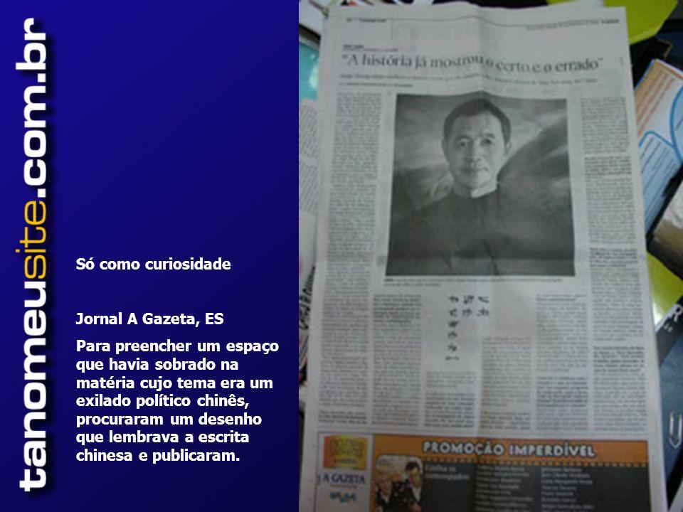 Só como curiosidade Jornal A Gazeta, ES.