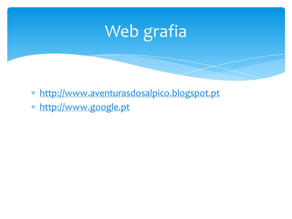 Web grafia http://www.aventurasdosalpico.blogspot.pt