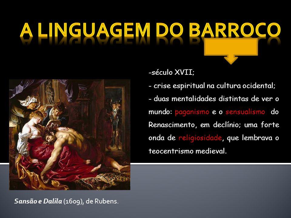 A LINGUAGEM DO BARROCO século XVII;
