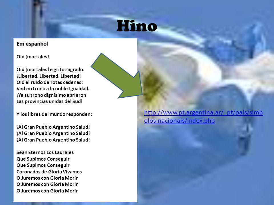 Hino http://www.pt.argentina.ar/_pt/pais/simbolos-nacionais/index.php