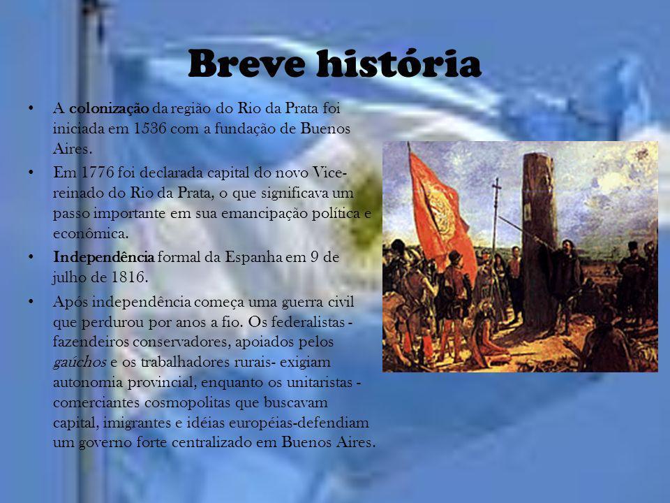 Breve história A colonização da região do Rio da Prata foi iniciada em 1536 com a fundação de Buenos Aires.