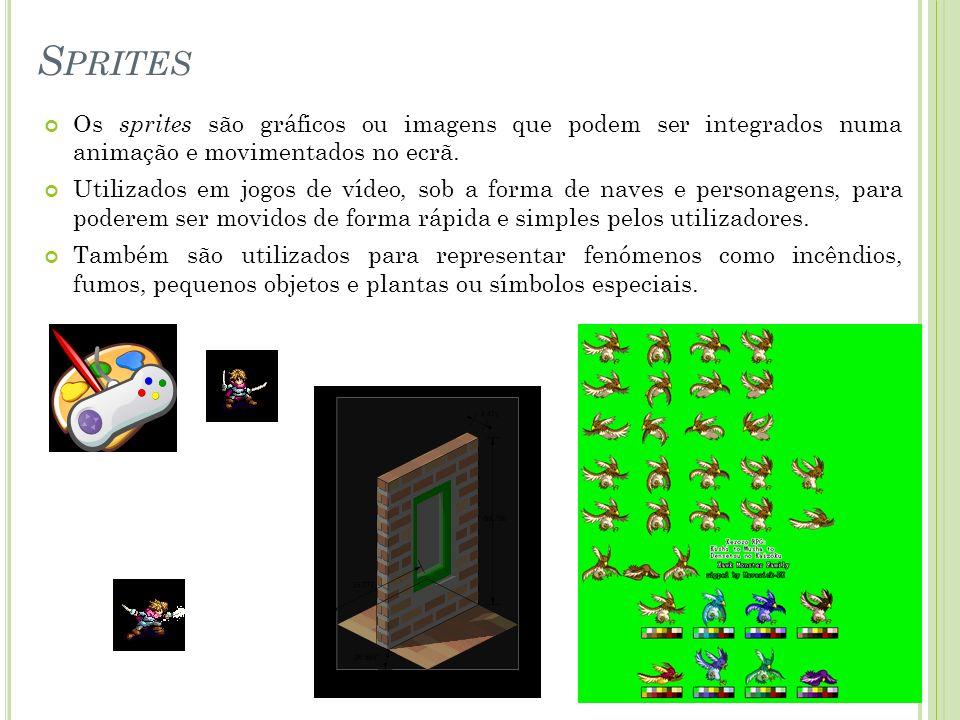 Sprites Os sprites são gráficos ou imagens que podem ser integrados numa animação e movimentados no ecrã.