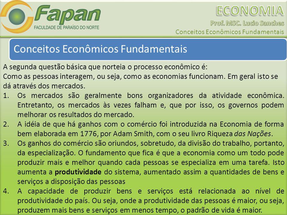 A segunda questão básica que norteia o processo econômico é: