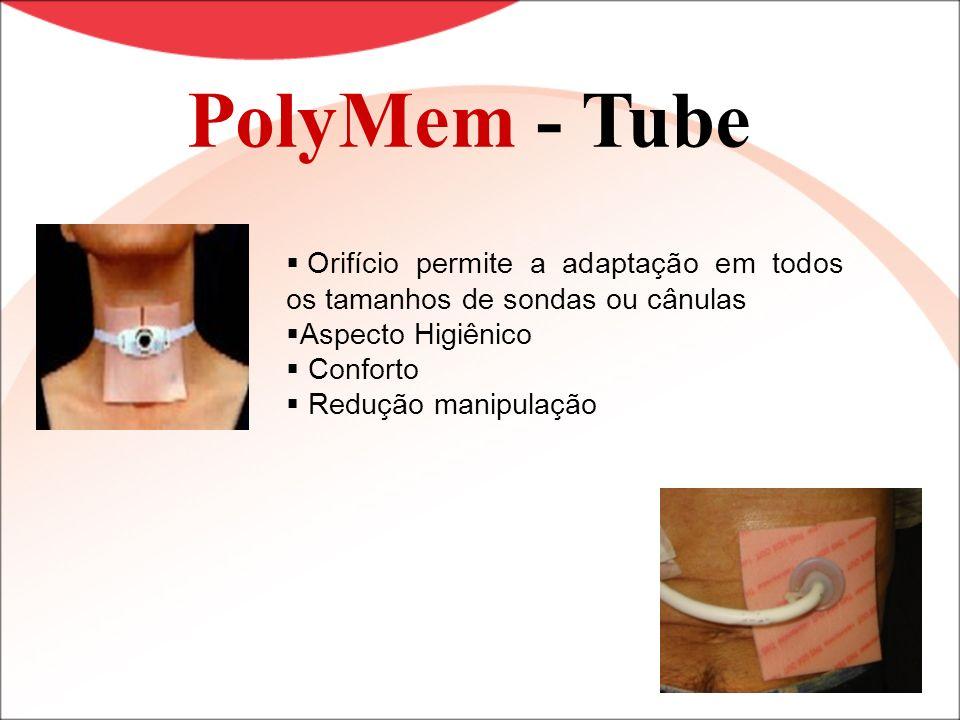 PolyMem - Tube Orifício permite a adaptação em todos os tamanhos de sondas ou cânulas. Aspecto Higiênico.