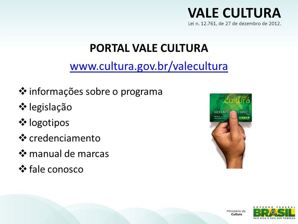 PORTAL VALE CULTURA www.cultura.gov.br/valecultura