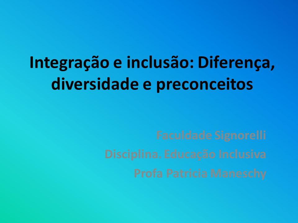 Integração e inclusão: Diferença, diversidade e preconceitos