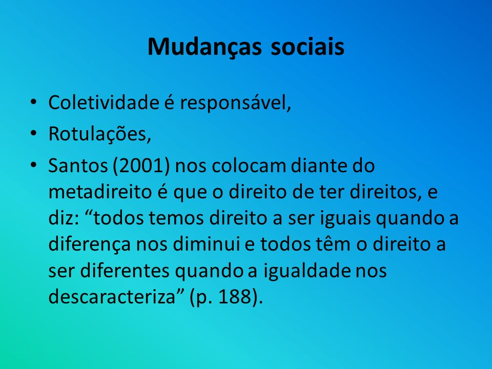 Mudanças sociais Coletividade é responsável, Rotulações,