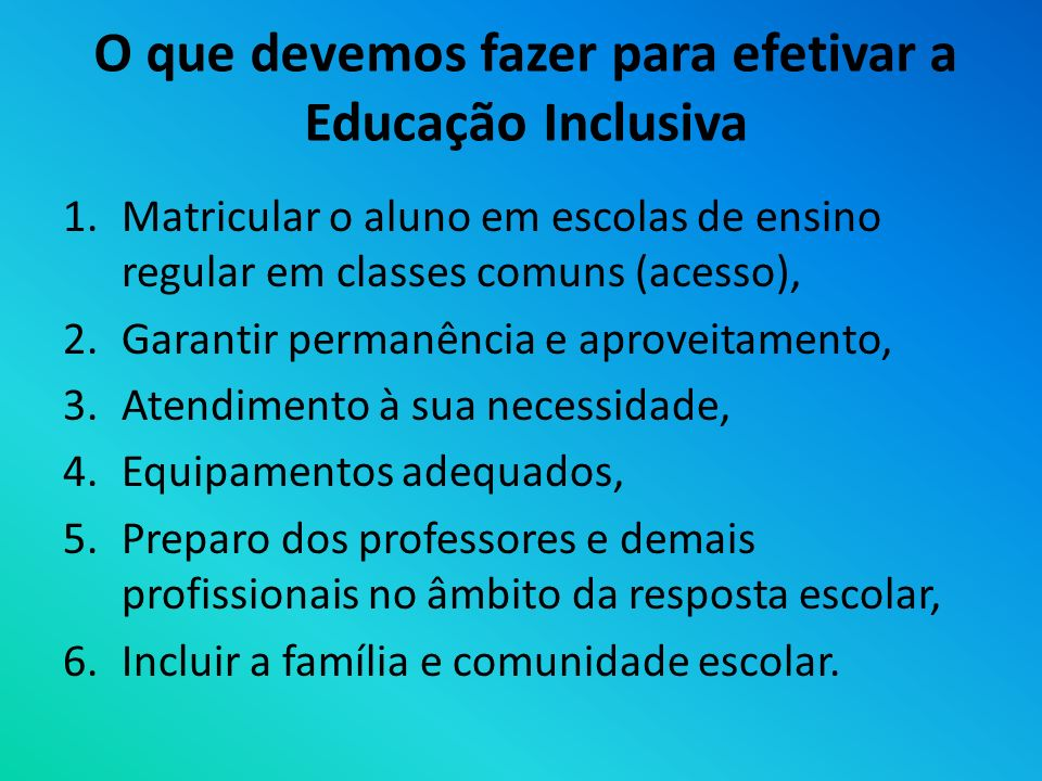O que devemos fazer para efetivar a Educação Inclusiva