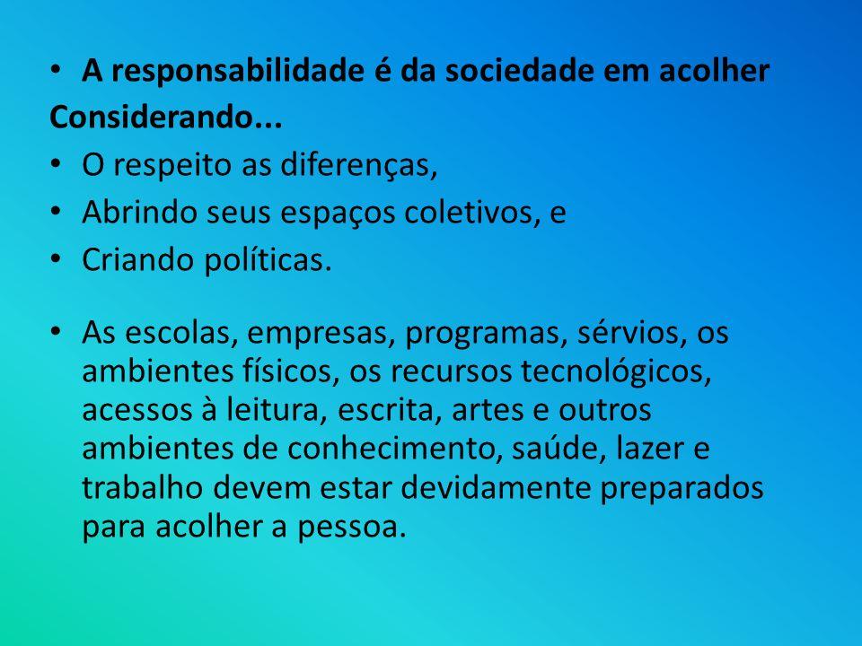 A responsabilidade é da sociedade em acolher
