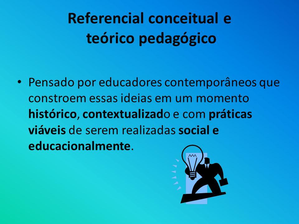 Referencial conceitual e teórico pedagógico