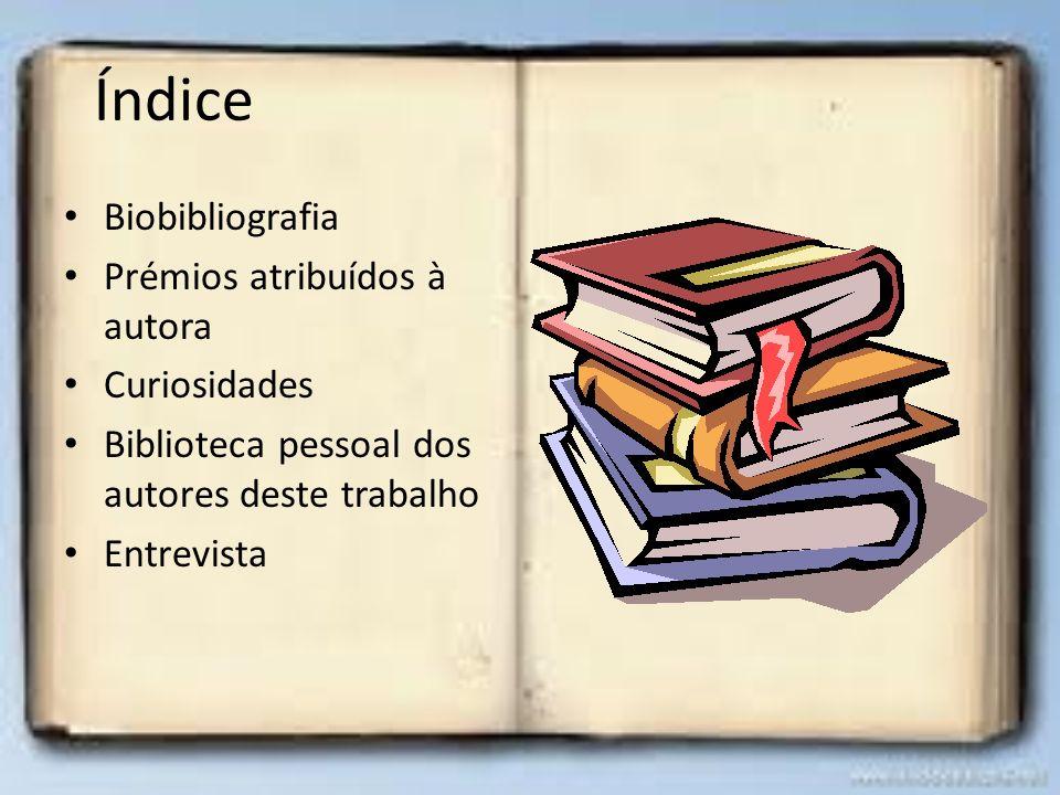 Índice Biobibliografia Prémios atribuídos à autora Curiosidades