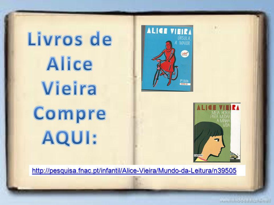 Livros de Alice Vieira Compre AQUI: