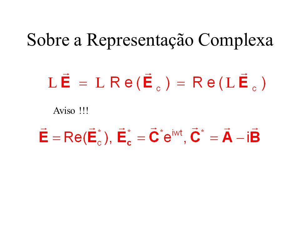 Sobre a Representação Complexa
