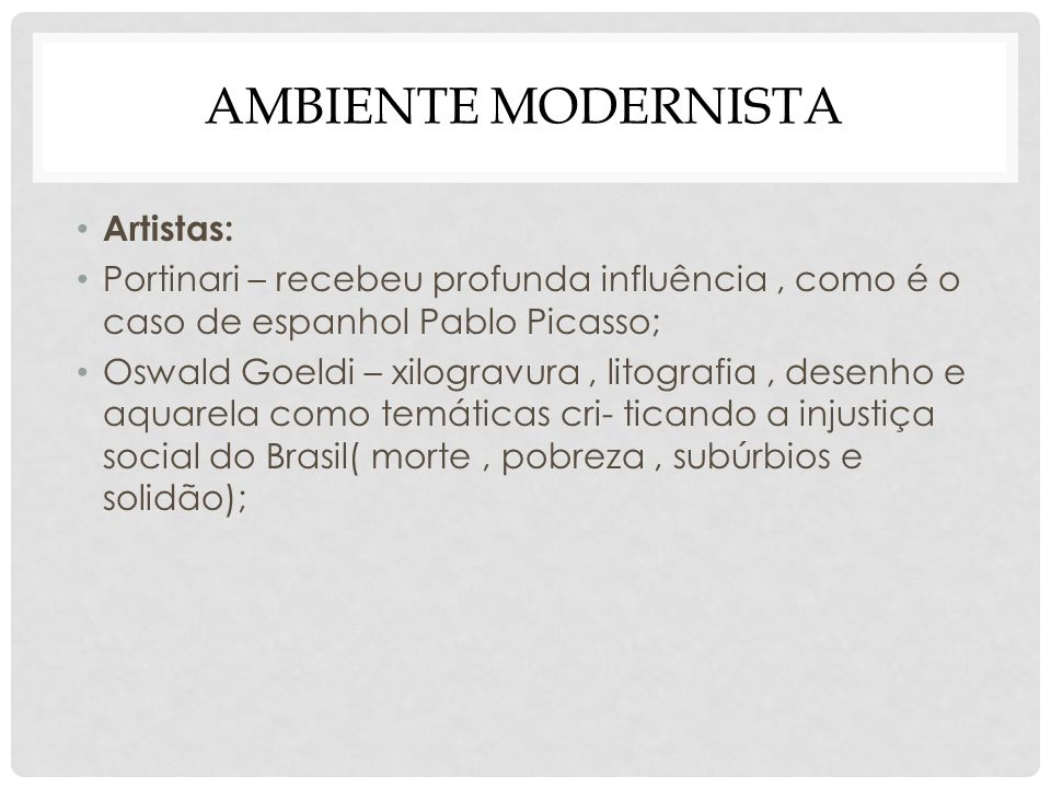 Ambiente modernista Artistas: