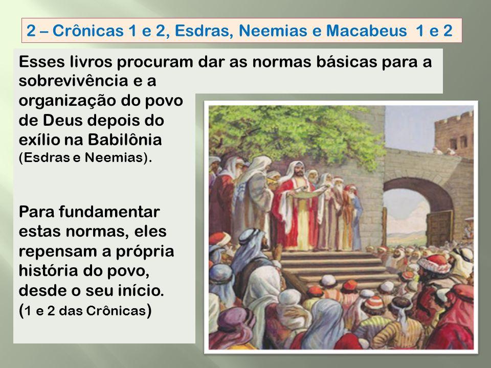2 – Crônicas 1 e 2, Esdras, Neemias e Macabeus 1 e 2