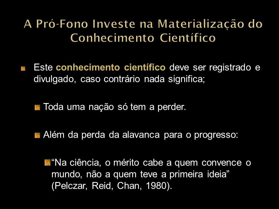 A Pró-Fono Investe na Materialização do Conhecimento Científico