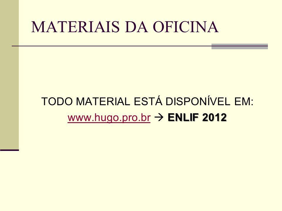 TODO MATERIAL ESTÁ DISPONÍVEL EM: www.hugo.pro.br  ENLIF 2012