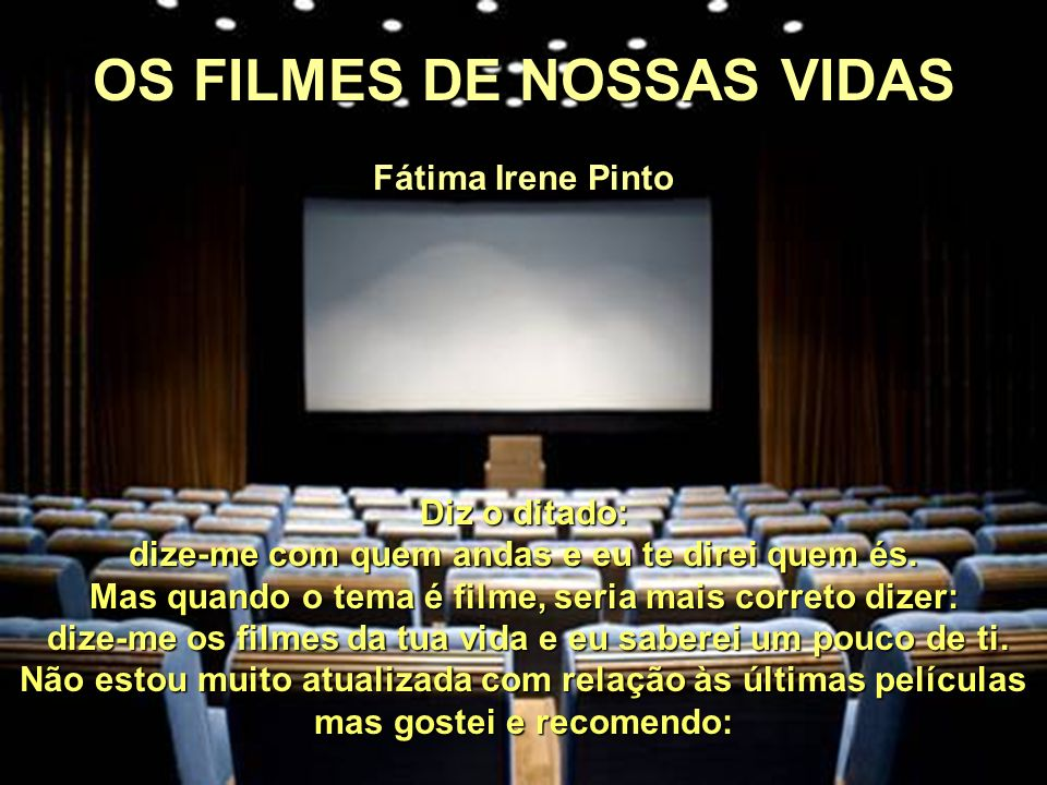 OS FILMES DE NOSSAS VIDAS