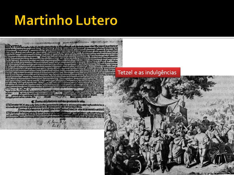 Martinho Lutero Tetzel e as indulgências
