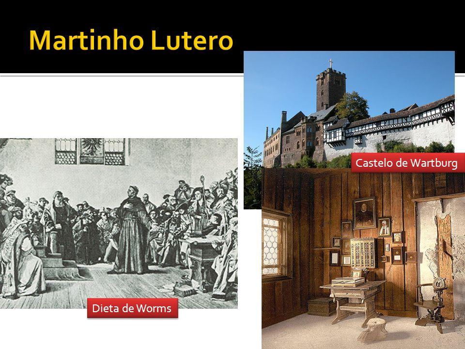 Martinho Lutero Castelo de Wartburg Dieta de Worms