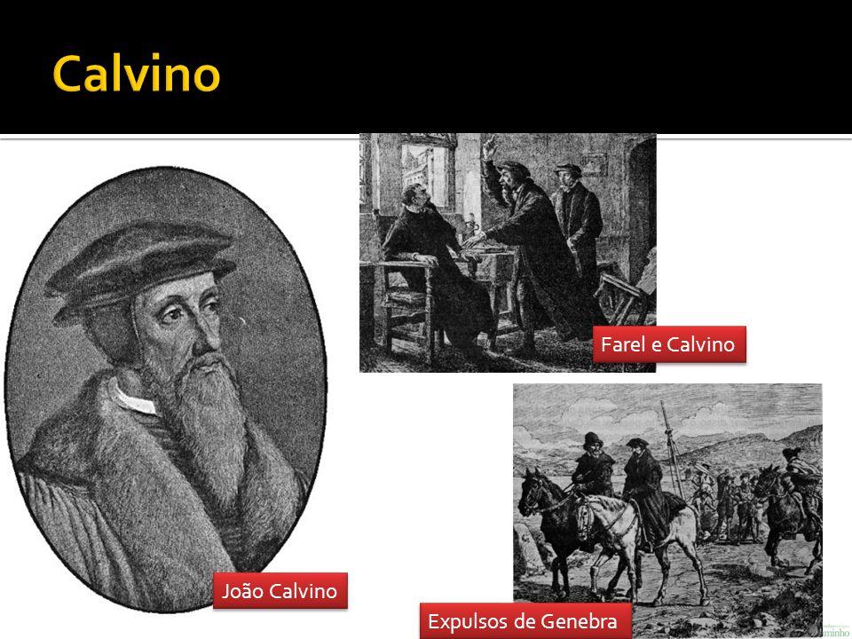 Calvino Farel e Calvino João Calvino Expulsos de Genebra