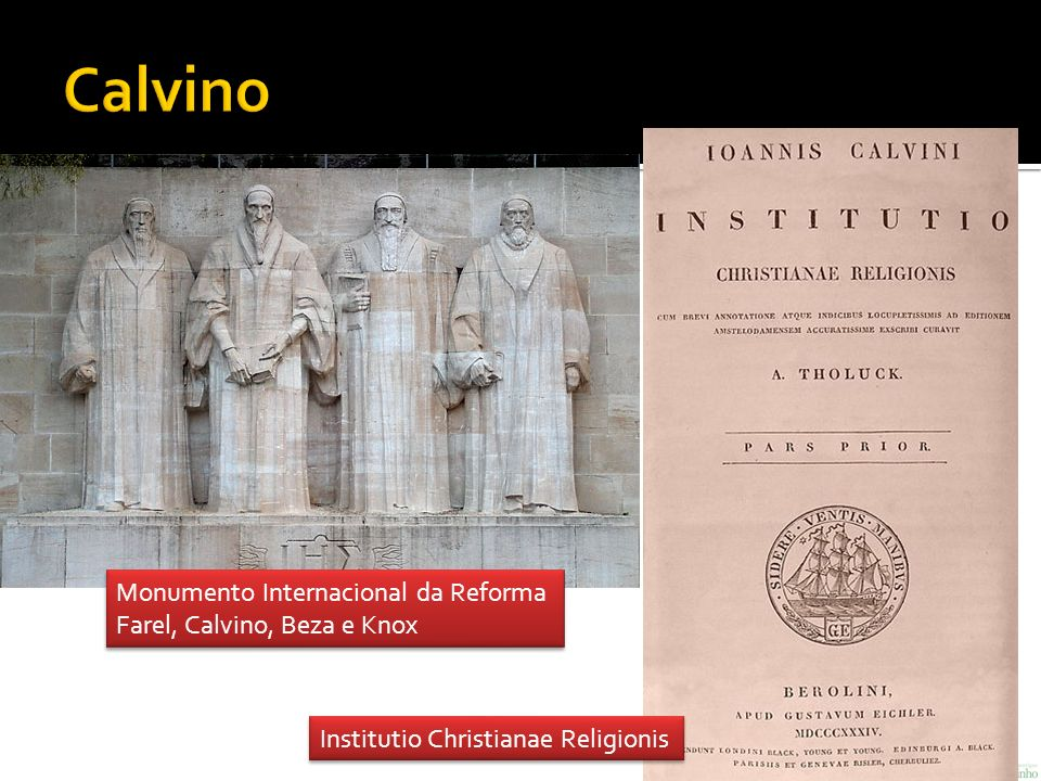 Calvino Monumento Internacional da Reforma Farel, Calvino, Beza e Knox