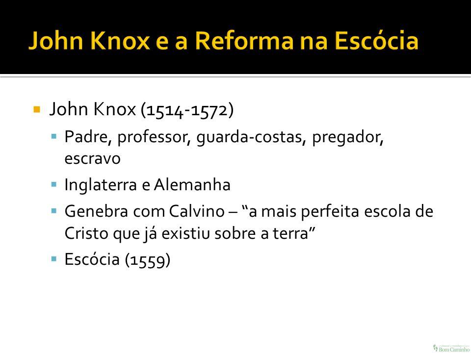 John Knox e a Reforma na Escócia