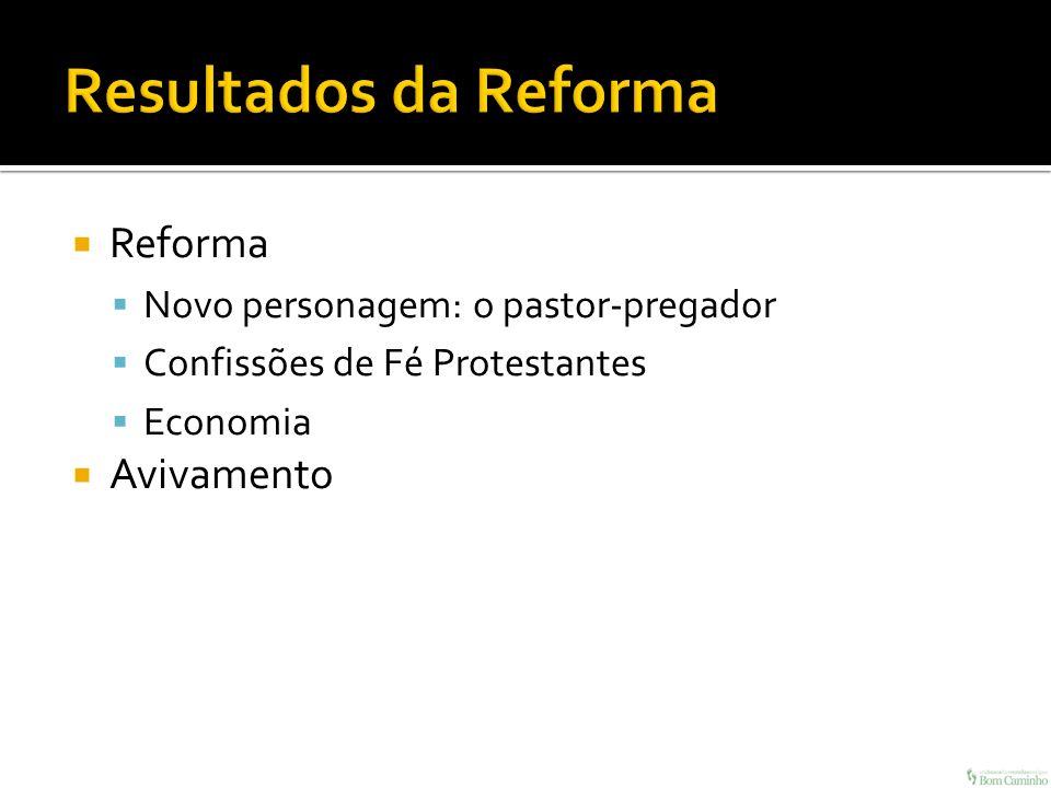 Resultados da Reforma Reforma Avivamento