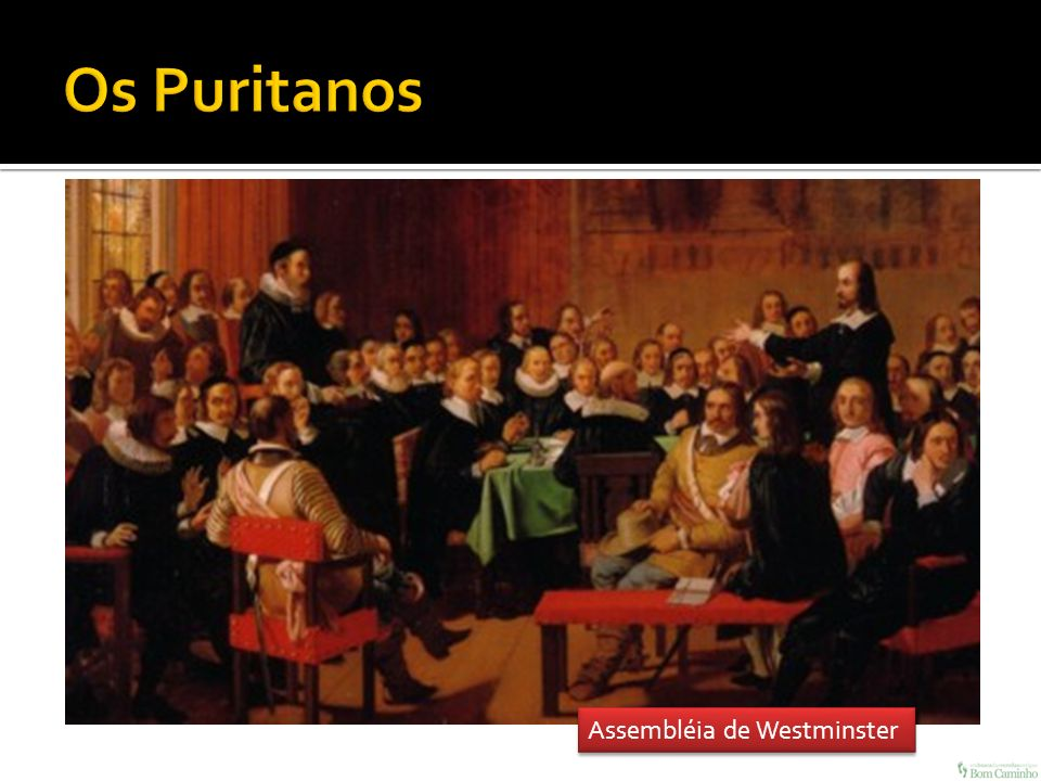Os Puritanos Assembléia de Westminster