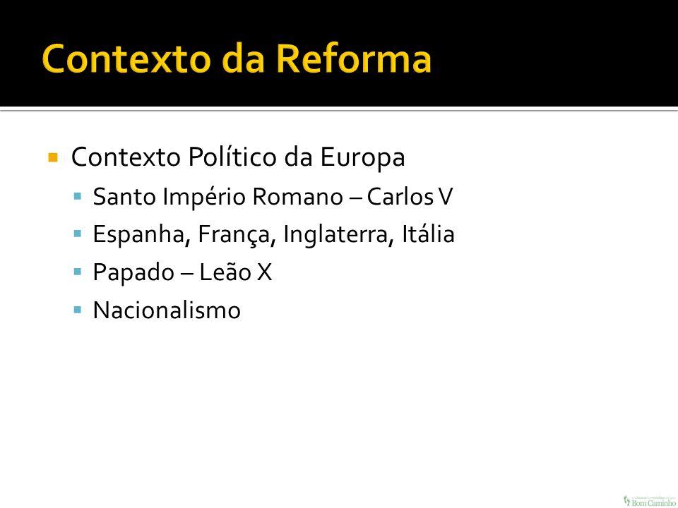 Contexto da Reforma Contexto Político da Europa