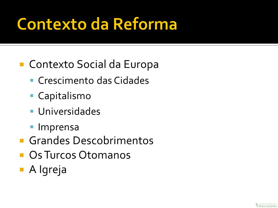 Contexto da Reforma Contexto Social da Europa Grandes Descobrimentos