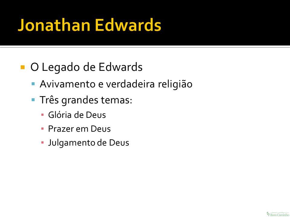 Jonathan Edwards O Legado de Edwards Avivamento e verdadeira religião