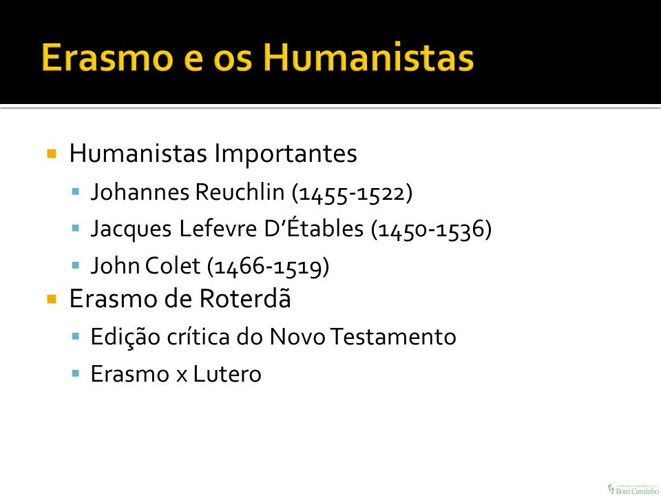 Erasmo e os Humanistas Humanistas Importantes Erasmo de Roterdã