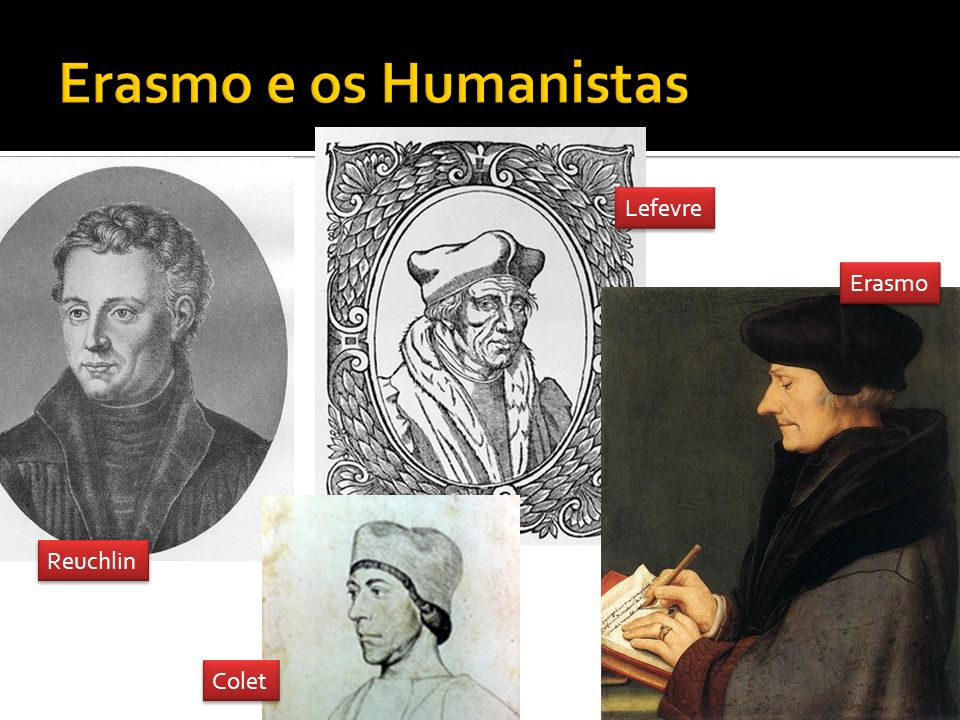 Erasmo e os Humanistas Lefevre Erasmo Reuchlin Colet