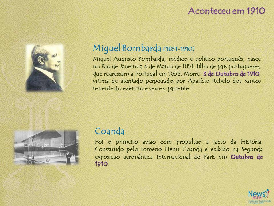 Aconteceu em 1910 Miguel Bombarda (1851-1910) Coanda