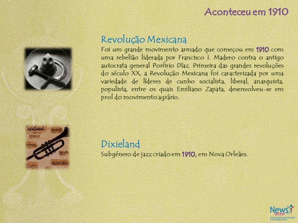 Aconteceu em 1910 Revolução Mexicana Dixieland