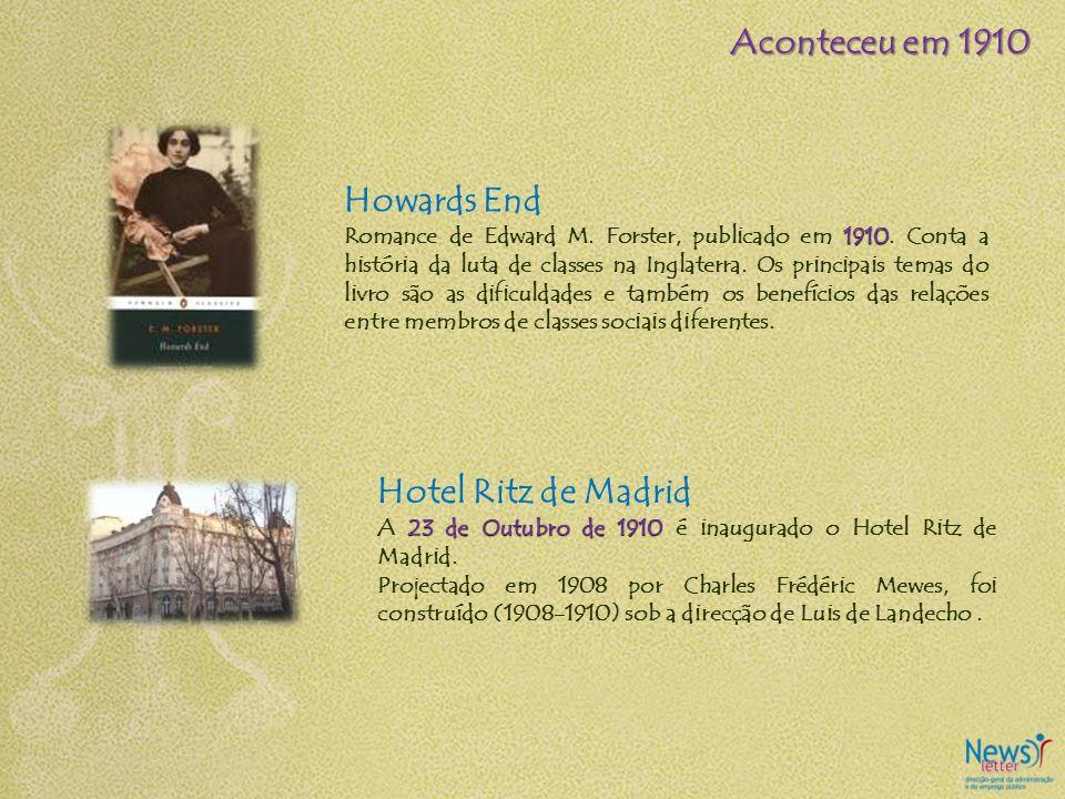 Aconteceu em 1910 Howards End Hotel Ritz de Madrid