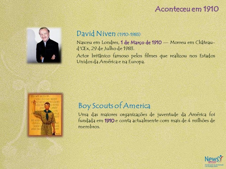 Aconteceu em 1910 David Niven (1910-1983) Boy Scouts of America