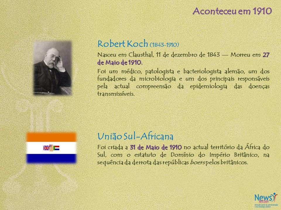 Aconteceu em 1910 Robert Koch (1843-1910) União Sul-Africana