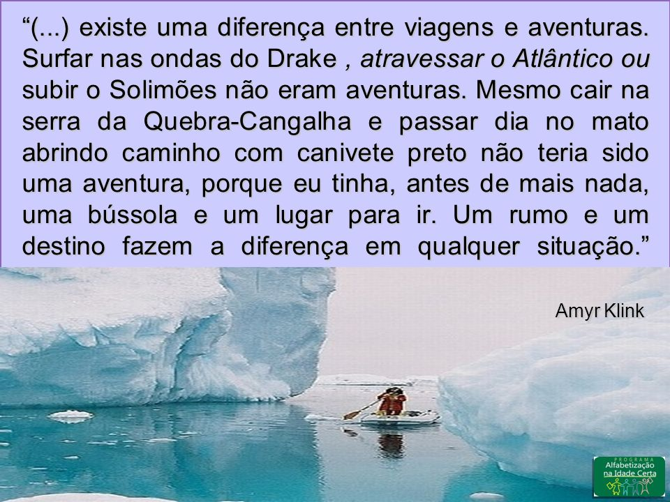 (. ) existe uma diferença entre viagens e aventuras